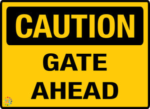Caution Gate Ahead Sign - K2K Signs