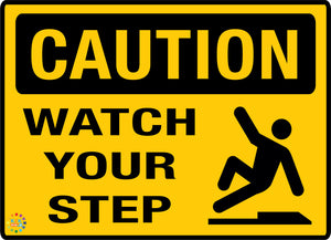 Caution Watch your Step Sign - K2K Signs