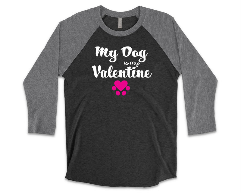 My Dog is My Valentine - Women's Raglan Top