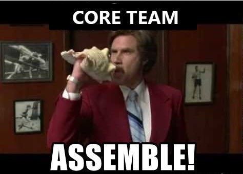 Core Team: Assemble