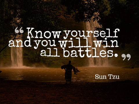 Sun Tzu quote: know yourself and you will win all battles