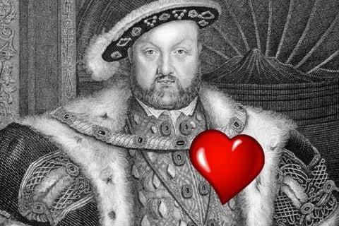 henry the eighth crazy as hell for valentine's day