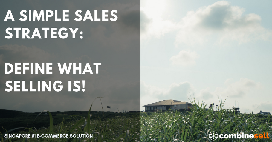 A Simple Sales Strategy:  Define What Selling Is! | Ecommerce Expert
