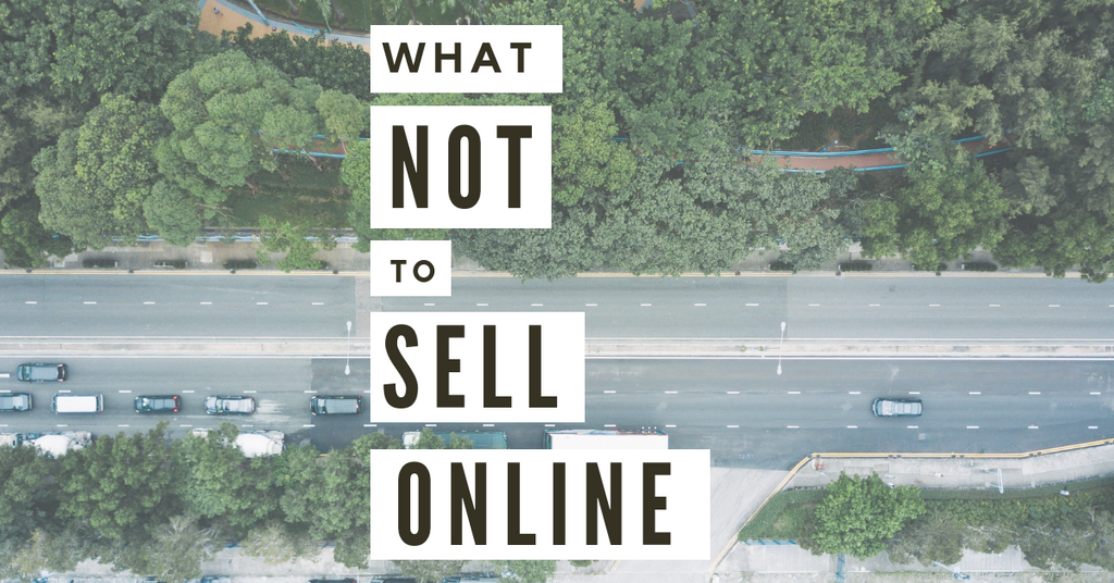 What Not to Sell Online | Ecommerce Expert