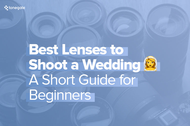 Best Lenses to Shoot a Wedding. A Short Guide for Beginners