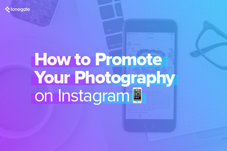 How to Promote Your Photography on Instagram