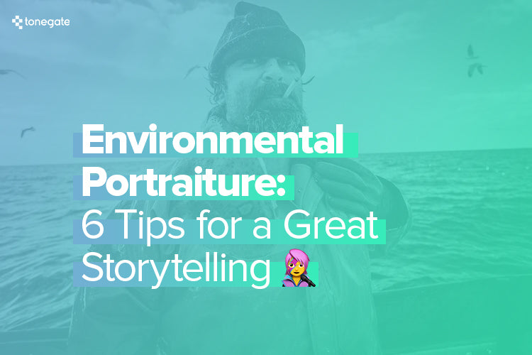 Environmental Portraiture: 6 Tips for a Great Storytelling