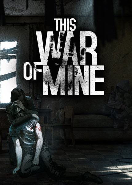This War of Mine - Oynasana