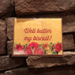 """Well Butter My Biscuit!"" GREETING CARD"