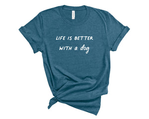 Life is Better with a Pet Tee
