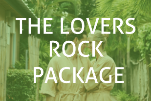 The Lovers Rock Package
