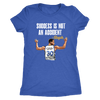 Steph Curry 'Success Is Not An Accident' Women's Triblend T-Shirt