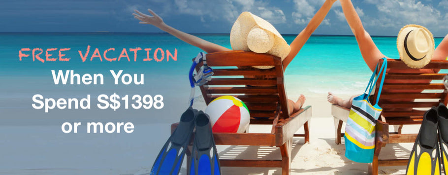 FREE Vacation On Us When You Spend S$1398 Or More Within 6 months