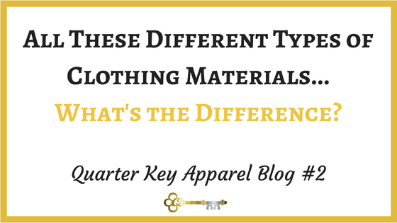 WHAT'S THE DIFFERENCE BETWEEN COTTON, POLYESTER, RAYON, AND EVERY OTHER MATERIAL? WHICH IS BEST FOR T-SHIRTS?