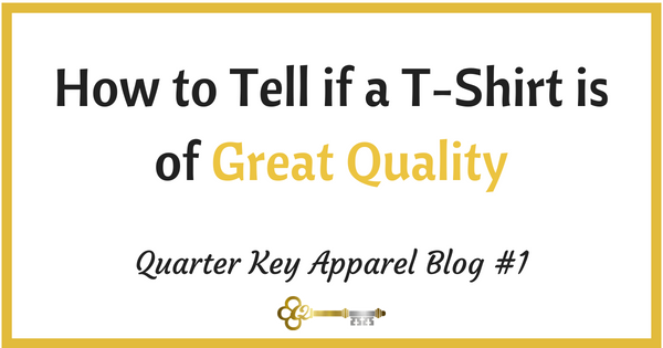 HOW TO TELL IF A T-SHIRT IS OF GREAT QUALITY