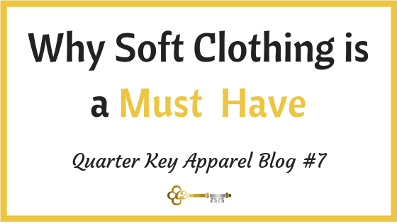 Why Soft Clothing is a Must-Have