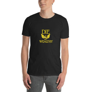 Die Wealthy - Short-Sleeve Unisex T-Shirt