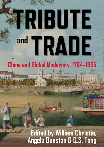 Read an extract from Tribute and Trade: China and Global Modernity 1784–1935