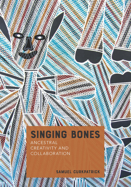 Read an extract from Singing Bones: Ancestral Creativity and Collaboration