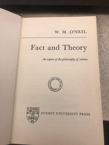 The title page of Fact and Theory by WM O'Neil, bearing the SUP logo and a University of Sydney Library stamp