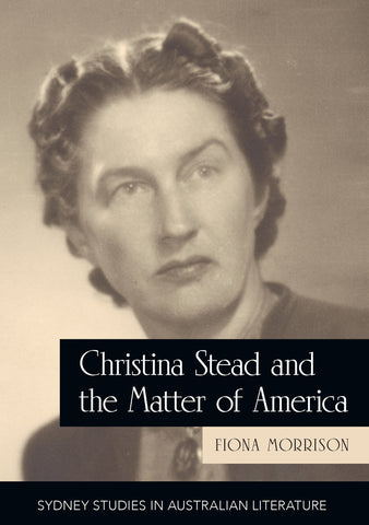 Front cover image of Christina Stead and the Matter of America