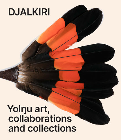 Cover of Djalkiri: Yolngu art, collaborations and collections