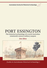 Cover of Port Essigton: The Historical Archaeology of a North Australian Nineteenth-Century Military Outpost by Jim Allen. Studies in Australasian Historical Archaeology 1. There is a watercolour showing a wooden tower with a flag and and shield  on the right in the lower part of the cover.