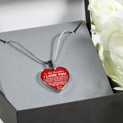 To My Daughter, One Thing, Love Dad (White or Red) - Silver Finished Heart Necklace - podprintz.com