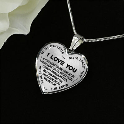To My Daughter Never Forget I Love You (Bold Font) Black on Transparent Silver or Gold Finished Necklace - podprintz.com