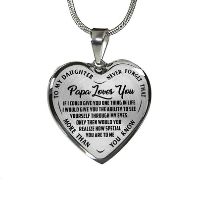 TO MY DAUGHTER - NEVER FORGET - PAPA LOVES YOU - (BLACK ON TRANSPARENT) SILVER FINISHED HEART SHAPED NECKLACE - podprintz.com