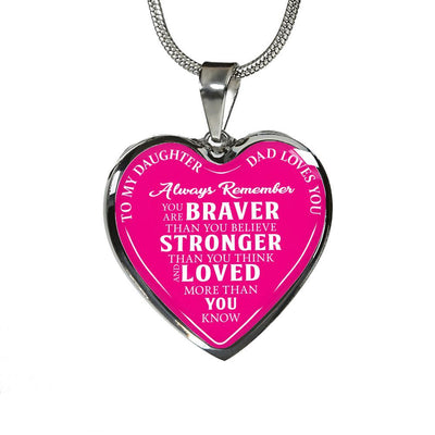 To Daughter Love Dad, Braver Stronger Loved Silver or Gold Finished Heart Shaped Necklace (White on Pink) - podprintz.com