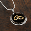 To My Wife, I Love You Then, I Love You Still (bands) - Silver Finished Circle Necklace - podprintz.com