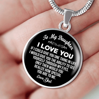 To My Daughter, One Thing, Love Dad - Silver Finished Circle Necklace (White on Black) - podprintz.com
