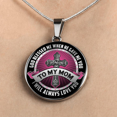 To My Mom, God Blessed Me, Silver or Gold Finished Circle Necklace - podprintz.com