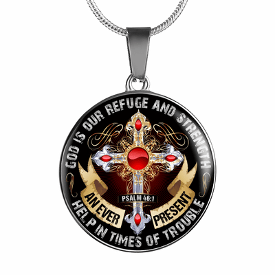God is our Refuge and Strength, Psalm 46:1 - Silver Finished Circle Necklace - podprintz.com