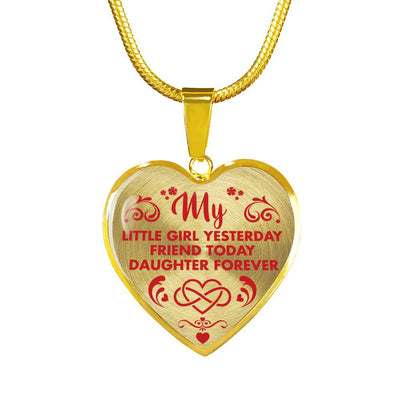 MY LITTLE GIRL YESTERDAY - FRIEND TODAY - DAUGHTER FOREVER - GOLD FINISHED HEART NECKLACE (RED ON TRANSPARENT) - podprintz.com