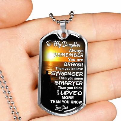 To My Daughter Braver Stronger, Love Dad - Silver or Gold Finished Dog Tag (Beach Sunrise) - podprintz.com