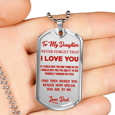 To My Daughter Never Forget (Red on Transparent) Silver or Gold Finished Dog Tag - podprintz.com