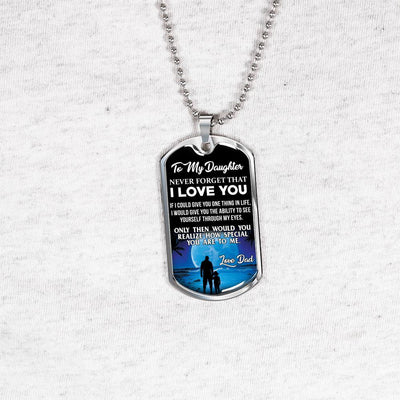 To My Daughter Never Forget (Blue Moon) Silver or Gold Finished Dog Tag - podprintz.com