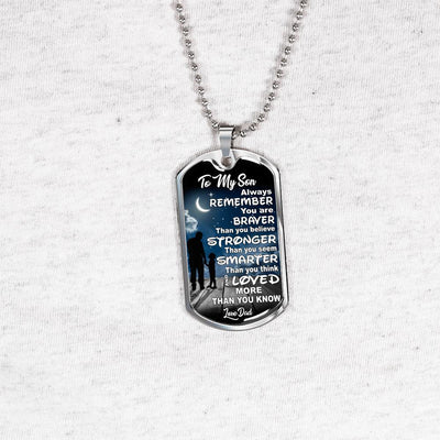 To My Son Braver, Stronger, Smarter, Love Dad - Silver or Gold Finished Dog Tag (Moon Clear Sky) - podprintz.com
