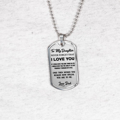 To My Daughter Never Forget (Black on Transparent) Silver or Gold Finished Dog Tag - podprintz.com