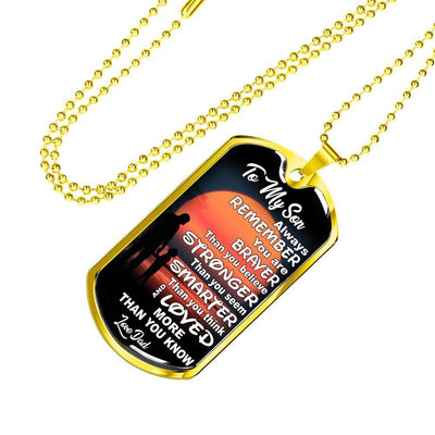 To My Son Braver Stronger, Love Dad - Silver or Gold Finished Dog Tag (Sunset) - podprintz.com
