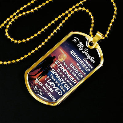 To My Daughter Braver Stronger, Love Dad - Silver or Gold Finished Dog Tag (Full Moon Beach) - podprintz.com