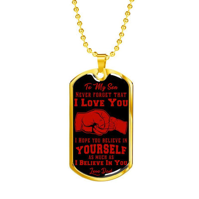 To My Son Never Forget (Red on Black) Silver or Gold Finished Dog Tag - podprintz.com