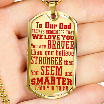 To Our Dad: You Are Braver - Dog Tag