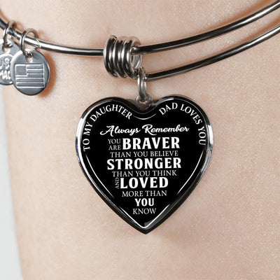 To Daughter Love Dad, Braver Stronger Loved Silver or Gold Finished Heart Shaped Bangle Bracelet (White text on Black) - podprintz.com