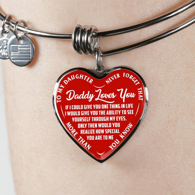 TO MY DAUGHTER - DADDY LOVES YOU NEVER FORGET THAT- (WHITE ON RED) SILVER OR GOLD FINISHED HEART BANGLE BRACELET - podprintz.com