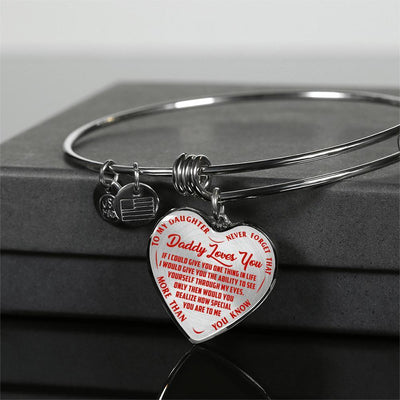 TO MY DAUGHTER - DADDY LOVES YOU NEVER FORGET THAT- (RED ON TRANSPARENT) SILVER OR GOLD FINISHED HEART BANGLE BRACELET - podprintz.com