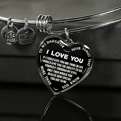 TO MY DAUGHTER - I LOVE YOU NEVER FORGET THAT- (WHITE ON BLACK) SILVER OR GOLD FINISHED HEART BANGLE BRACELET - podprintz.com