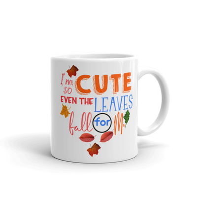 I'm So Cute Even The Leaves Fall For Me - Mug